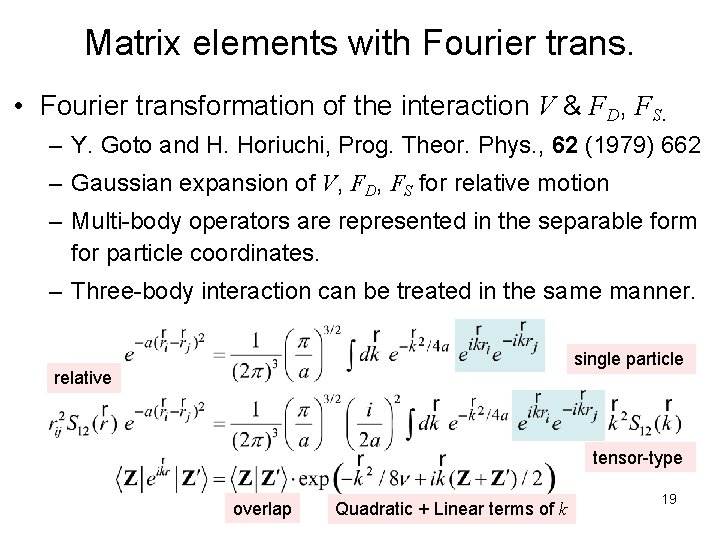 Matrix elements with Fourier trans. • Fourier transformation of the interaction V & FD,