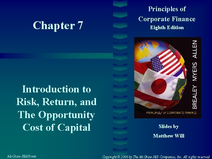 Chapter 7 Introduction to Risk, Return, and The Opportunity Cost of Capital Mc. Graw-Hill/Irwin