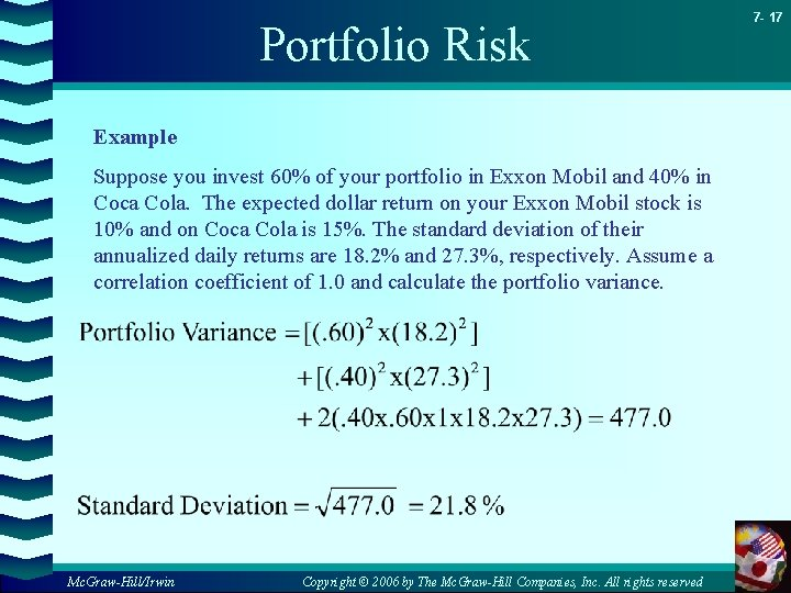 Portfolio Risk Example Suppose you invest 60% of your portfolio in Exxon Mobil and