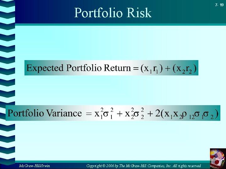 Portfolio Risk Mc. Graw-Hill/Irwin Copyright © 2006 by The Mc. Graw-Hill Companies, Inc. All