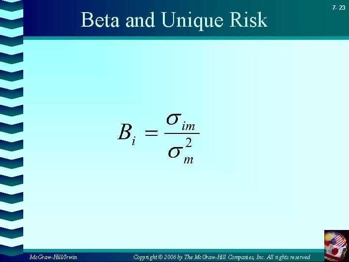 Beta and Unique Risk Mc. Graw-Hill/Irwin Copyright © 2006 by The Mc. Graw-Hill Companies,