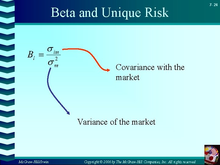 Beta and Unique Risk Covariance with the market Variance of the market Mc. Graw-Hill/Irwin