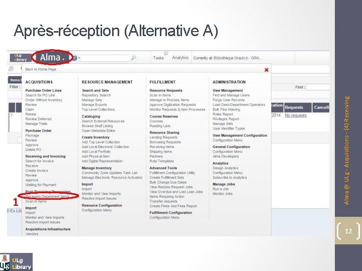1 Alma @ ULg - Acquisitions - (4) Receiving Après-réception (Alternative A) 12