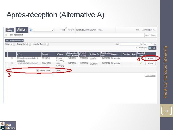 4 3 Alma @ ULg - Acquisitions - (4) Receiving Après-réception (Alternative A) 14
