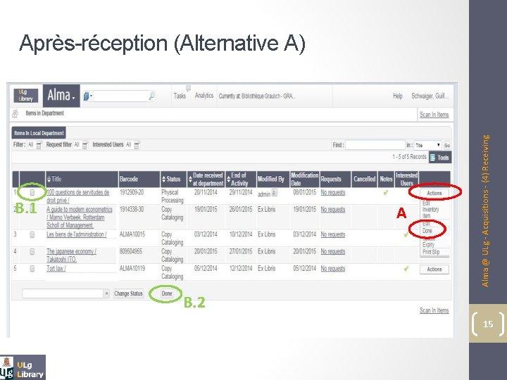 B. 1 A Alma @ ULg - Acquisitions - (4) Receiving Après-réception (Alternative A)