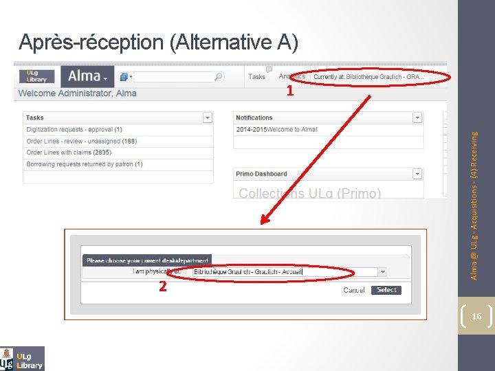 2 Alma @ ULg - Acquisitions - (4) Receiving Après-réception (Alternative A) 1 16