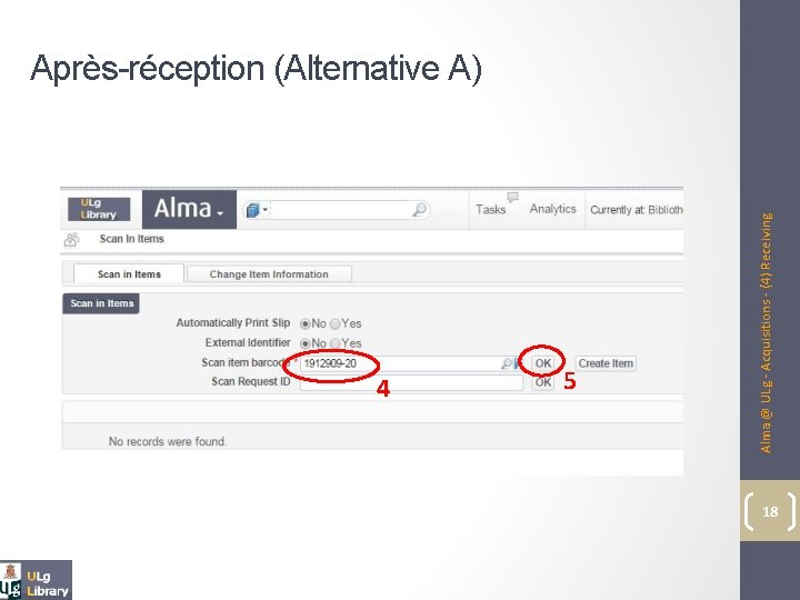 4 5 Alma @ ULg - Acquisitions - (4) Receiving Après-réception (Alternative A) 18