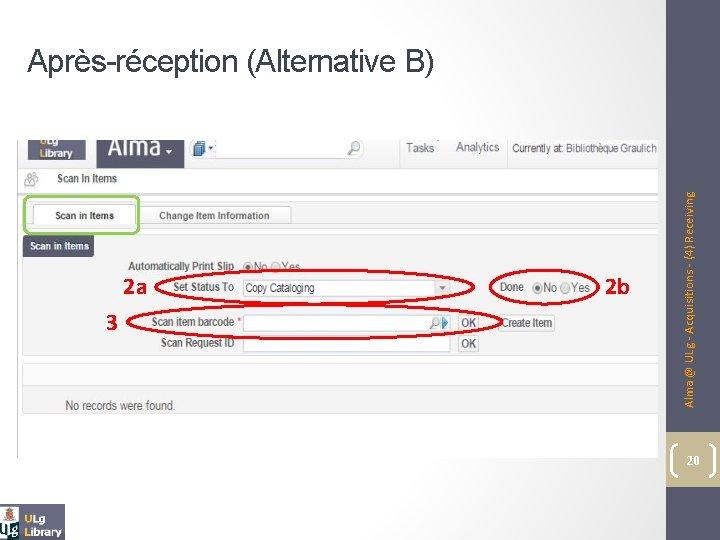 2 a 3 2 b Alma @ ULg - Acquisitions - (4) Receiving Après-réception