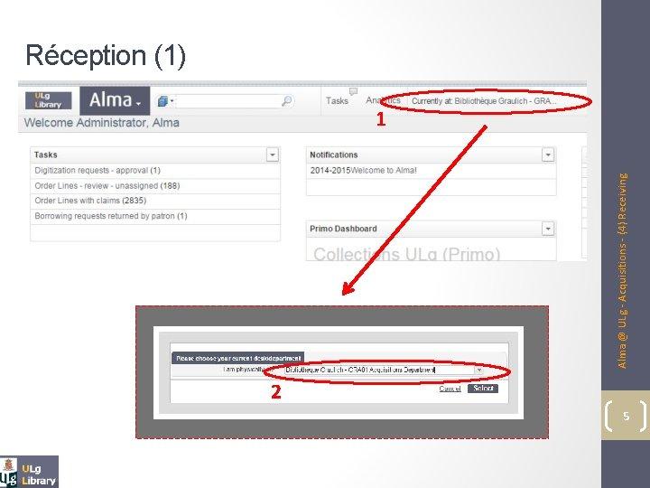 Alma @ ULg - Acquisitions - (4) Receiving Réception (1) 1 2 5