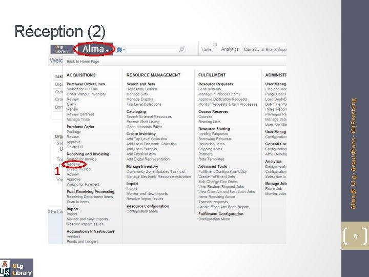 1 Alma @ ULg - Acquisitions - (4) Receiving Réception (2) 6
