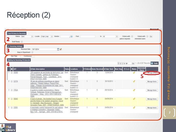 3 4 5 Alma @ ULg - Acquisitions - (4) Receiving Réception (2) 2