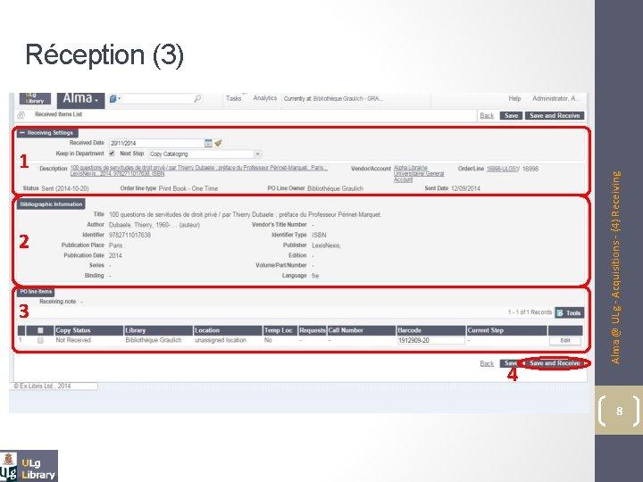 1 2 3 4 Alma @ ULg - Acquisitions - (4) Receiving Réception (3)