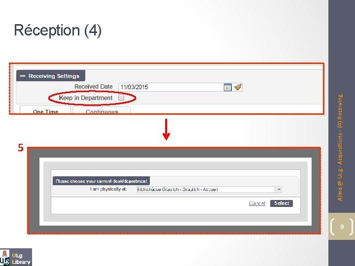 5 Alma @ ULg - Acquisitions - (4) Receiving Réception (4) 9