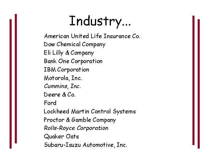 Industry. . . American United Life Insurance Co. Dow Chemical Company Eli Lilly &