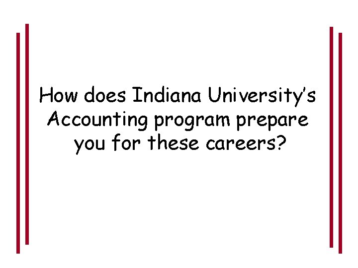 How does Indiana University's Accounting program prepare you for these careers?