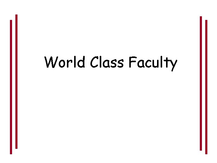 World Class Faculty