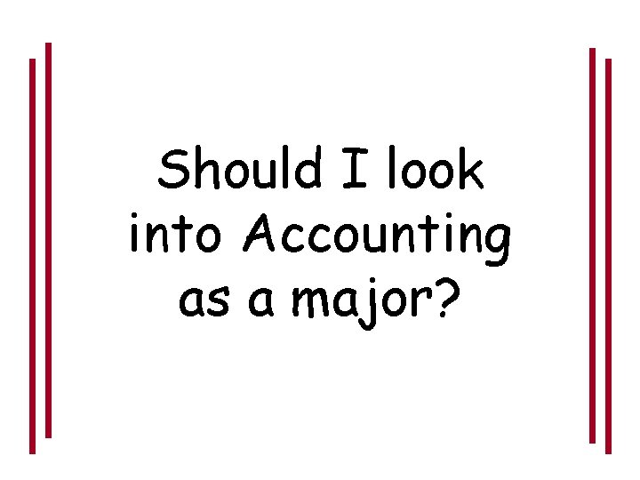 Should I look into Accounting as a major?