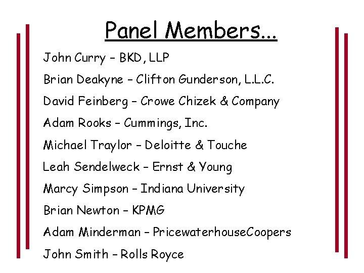 Panel Members. . . John Curry – BKD, LLP Brian Deakyne – Clifton Gunderson,