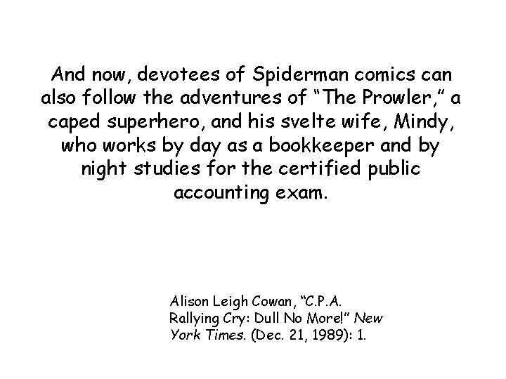 """And now, devotees of Spiderman comics can also follow the adventures of """"The Prowler,"""