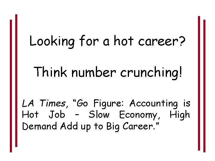 """Looking for a hot career? Think number crunching! LA Times, """"Go Figure: Accounting is"""