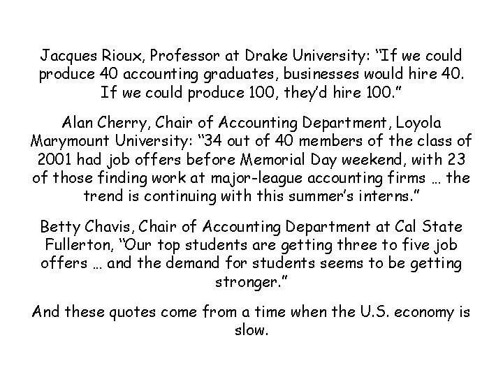 """Jacques Rioux, Professor at Drake University: """"If we could produce 40 accounting graduates, businesses"""