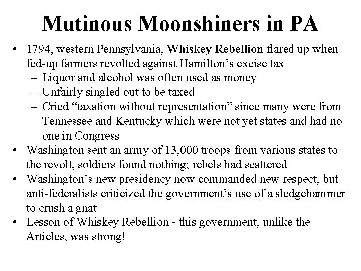 Mutinous Moonshiners in PA • 1794, western Pennsylvania, Whiskey Rebellion flared up when fed-up