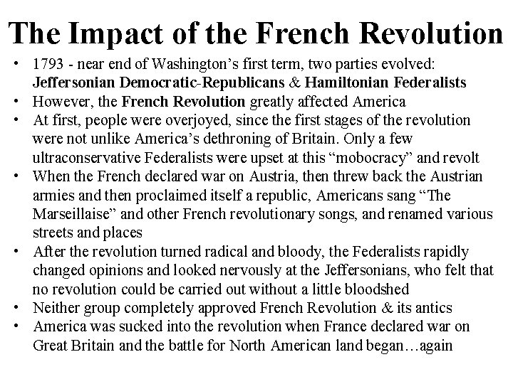 The Impact of the French Revolution • 1793 - near end of Washington's first