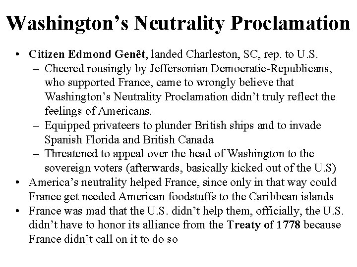 Washington's Neutrality Proclamation • Citizen Edmond Genêt, landed Charleston, SC, rep. to U. S.