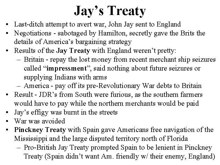 Jay's Treaty • Last-ditch attempt to avert war, John Jay sent to England •