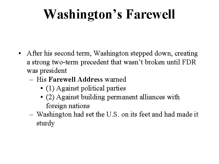 Washington's Farewell • After his second term, Washington stepped down, creating a strong two-term