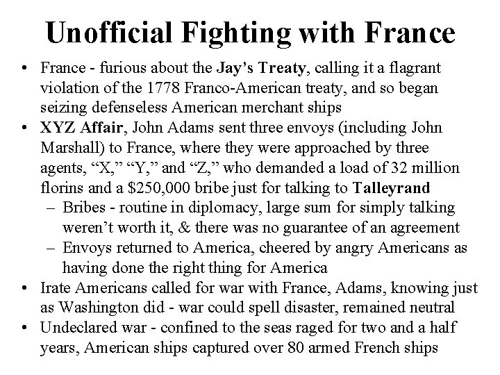 Unofficial Fighting with France • France - furious about the Jay's Treaty, calling it