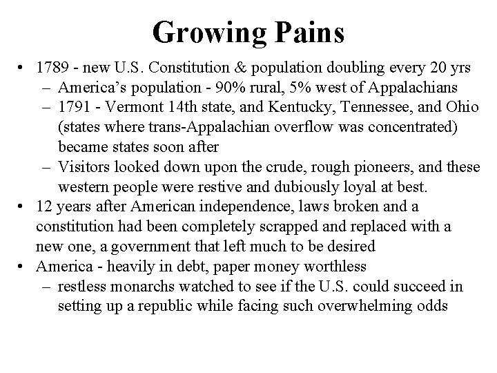 Growing Pains • 1789 - new U. S. Constitution & population doubling every 20