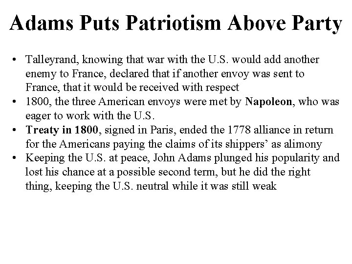 Adams Puts Patriotism Above Party • Talleyrand, knowing that war with the U. S.