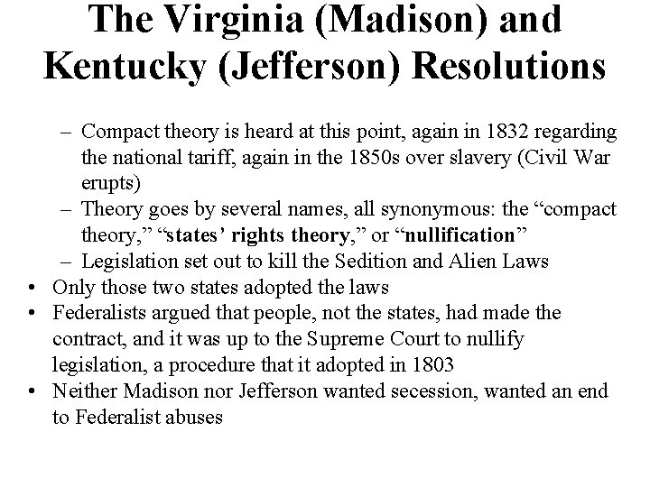 The Virginia (Madison) and Kentucky (Jefferson) Resolutions – Compact theory is heard at this