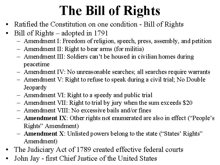 The Bill of Rights • Ratified the Constitution on one condition - Bill of