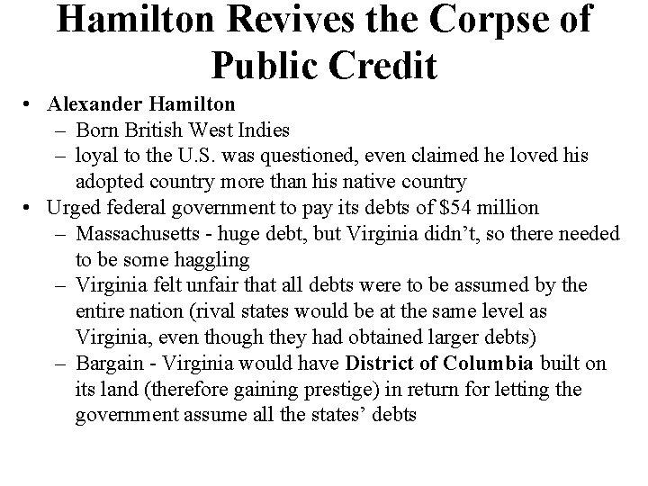 Hamilton Revives the Corpse of Public Credit • Alexander Hamilton – Born British West