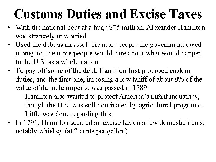 Customs Duties and Excise Taxes • With the national debt at a huge $75