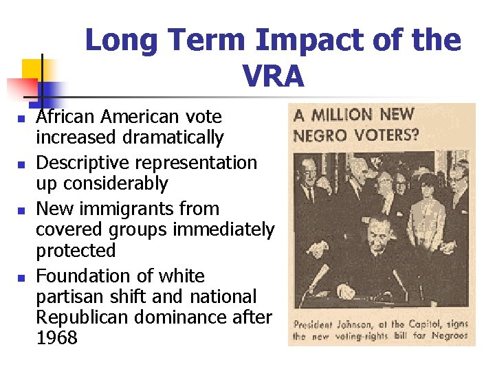 Long Term Impact of the VRA n n African American vote increased dramatically Descriptive