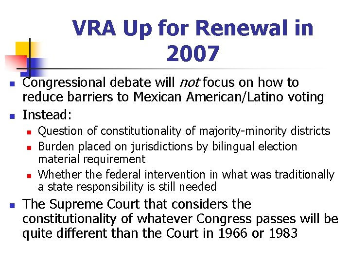 VRA Up for Renewal in 2007 n n Congressional debate will not focus on