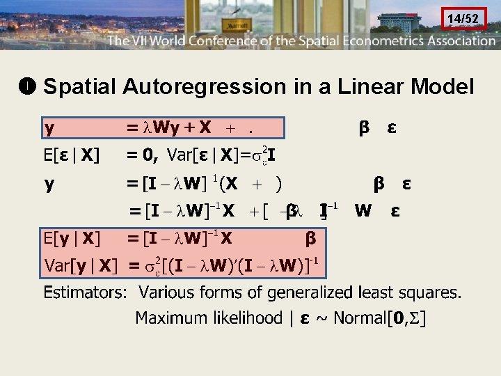 14/52 Spatial Autoregression in a Linear Model