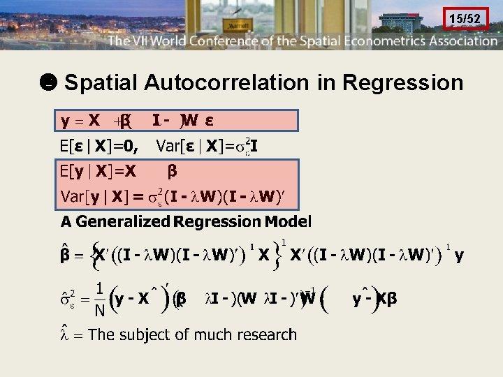 15/52 Spatial Autocorrelation in Regression
