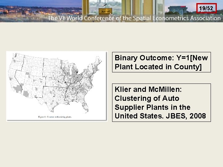19/52 Binary Outcome: Y=1[New Plant Located in County] Klier and Mc. Millen: Clustering of