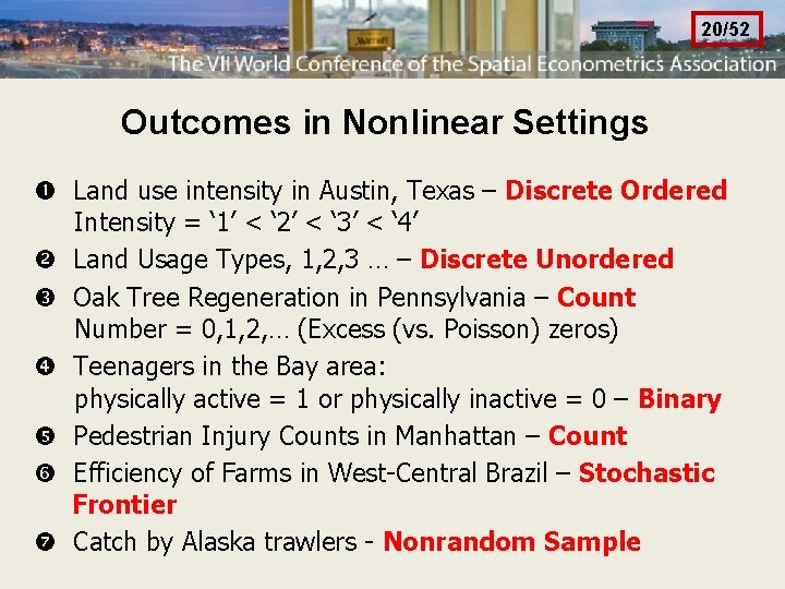 20/52 Outcomes in Nonlinear Settings Land use intensity in Austin, Texas – Discrete Ordered