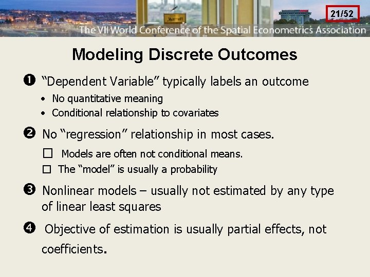 """21/52 Modeling Discrete Outcomes """"Dependent Variable"""" typically labels an outcome · No quantitative meaning"""