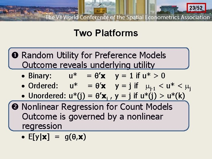 23/52 Two Platforms Random Utility for Preference Models Outcome reveals underlying utility · Binary: