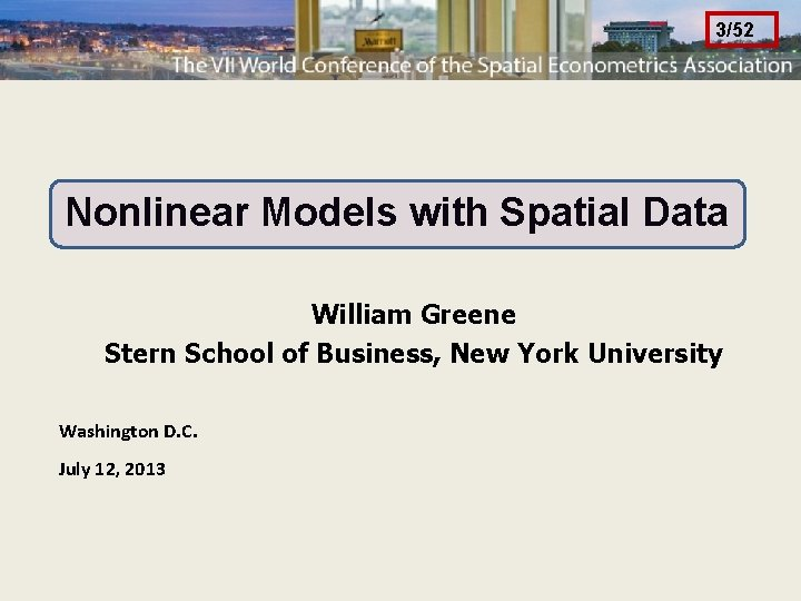 3/52 Nonlinear Models with Spatial Data William Greene Stern School of Business, New York
