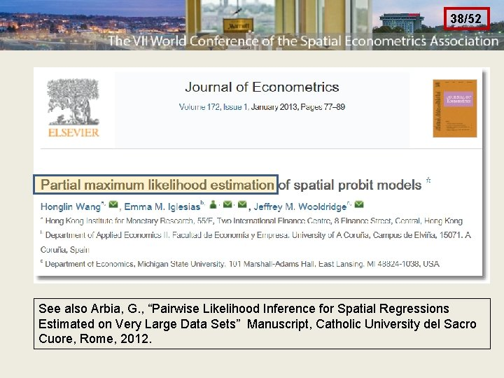 """38/52 See also Arbia, G. , """"Pairwise Likelihood Inference for Spatial Regressions Estimated on"""