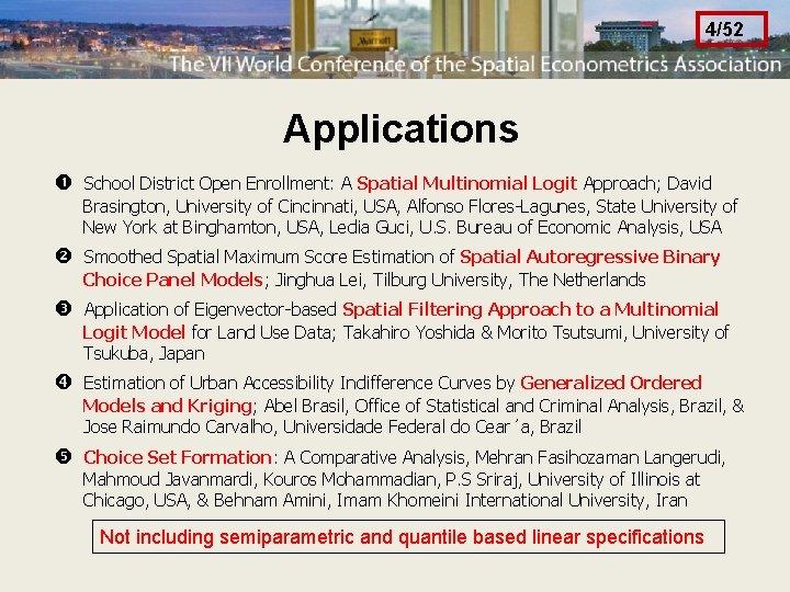 4/52 Applications School District Open Enrollment: A Spatial Multinomial Logit Approach; David Brasington, University