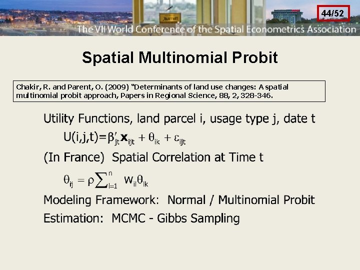 """44/52 Spatial Multinomial Probit Chakir, R. and Parent, O. (2009) """"Determinants of land use"""