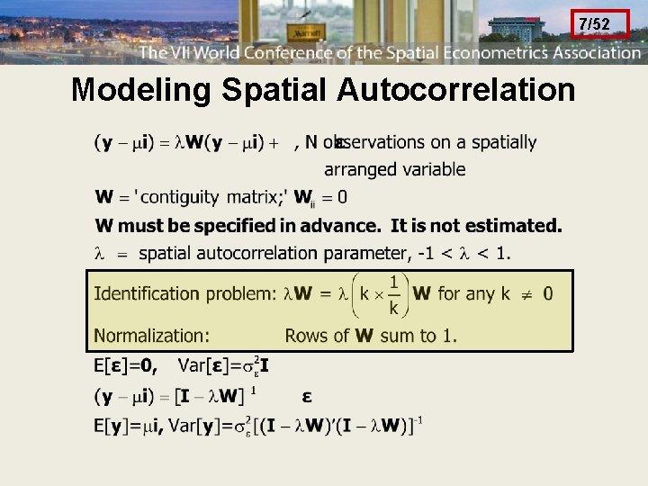 7/52 Modeling Spatial Autocorrelation